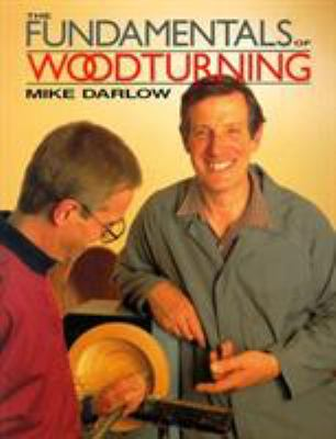 The Fundamentals of Woodturning 9781558217195