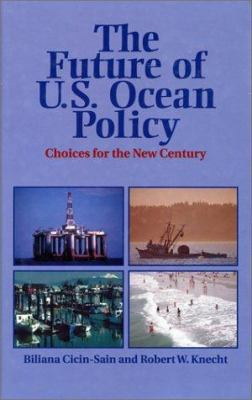 The Future of Us Ocean Policy: Choices for the New Century 9781559636759