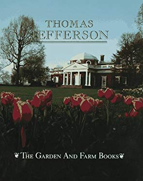 The Garden and Farm Books of Thomas Jefferson 9781555910136