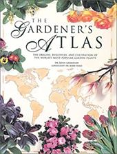 The Gardener's Atlas: The Origins, Discovery and Cultivation of the World's Most Popular Garden Plants 6848139