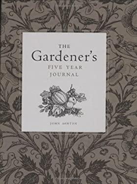 The Gardener's Five Year Journal 9781552853429