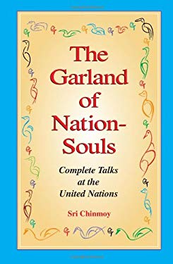 The Garland of Nation-Souls: Complete Talks about the United Nations 9781558743571
