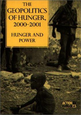The Geopolitics of Hunger, 2000-2001: Action Against Hunger 9781555879013