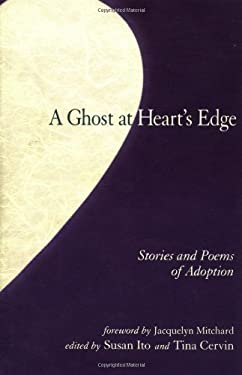 The Ghost at Heart's Edge: Stories and Poems on Adoption 9781556433238