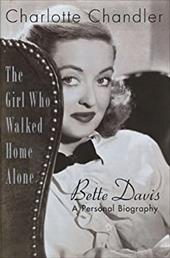 The Girl Who Walked Home Alone: Bette Davis: A Personal Biography 6898485