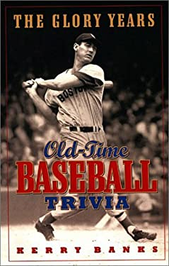 The Glory Years: Oldtime Baseball Trivia 9781550545319