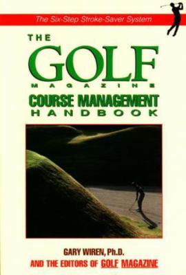 The Golf Magazine Course Management Handbook 9781558218093