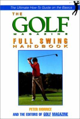 The Golf Magazine Full Swing Handbook 9781558219373