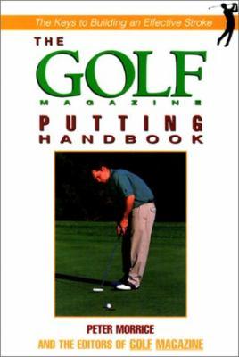 The Golf Magazine Putting Handbook 9781558219397