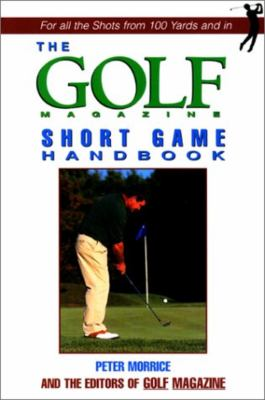 The Golf Magazine Short Game Handbook 9781558219380