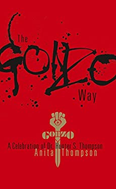 The Gonzo Way: A Celebration of Dr. Hunter S. Thompson 9781555916220