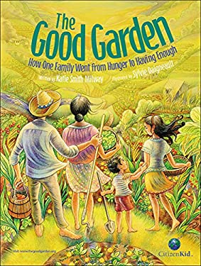 The Good Garden: How One Family Went from Hunger to Having Enough 9781554534883