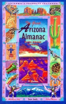 The Great Arizona Almanac: Facts about Arizona 9781558685239