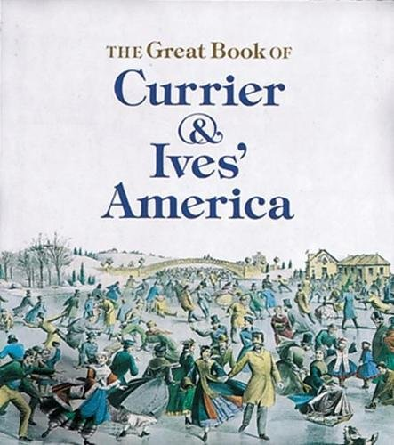 The Great Book of Currier and Ives' America 9781558592292