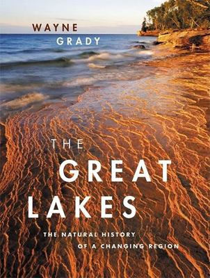 The Great Lakes: The Natural History of a Changing Region 9781553651970