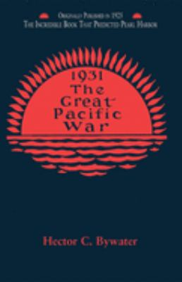 The Great Pacific War: A History of the American-Japanese Campaign of 1931-1933 9781557095572