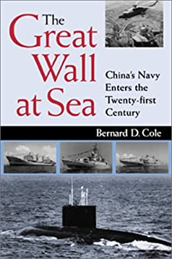 The Great Wall at Sea: China's Navy Enters the 21st Century 9781557502391