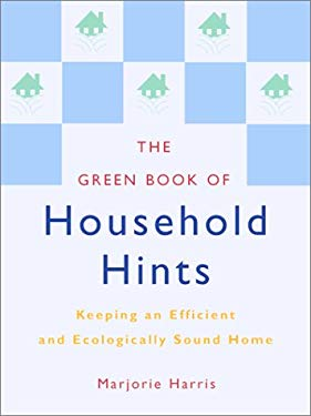 The Green Book of Household Hints: Keeping an Efficient and Ecologically Sound Home 9781552096000