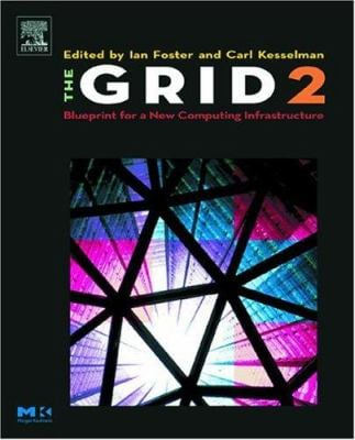 The Grid 2: Blueprint for a New Computing Infrastructure 9781558609334
