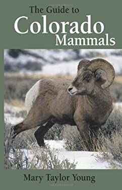 The Guide to Colorado Mammals 9781555915834