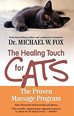 The Healing Touch for Cats: The Proven Massage Program 9781557045751