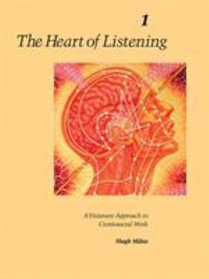 The Heart of Listening, Volume I: A Visionary Approach to Craniosacral Work 9781556432798