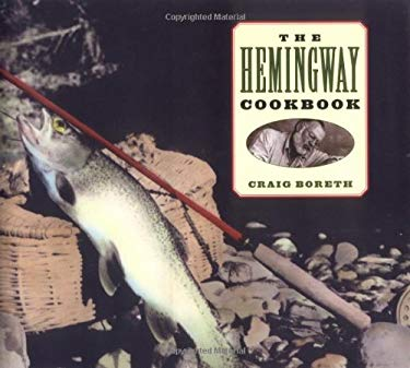 The Hemingway Cookbook 9781556522970