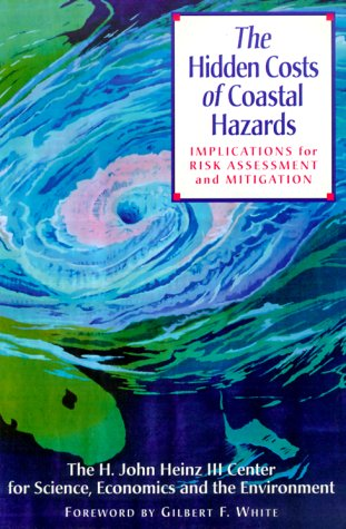 The Hidden Costs of Coastal Hazards: Implications for Risk Assessment and Mitigation 9781559637565