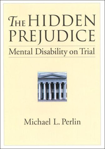 The Hidden Prejudice: Mental Disability on Trial 9781557986160