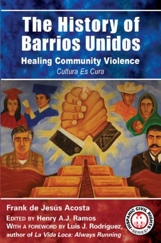 The History of Barrios Unidos: Healing Community Violence 9781558854833
