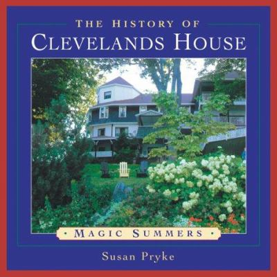 The History of Clevelands House: Magic Summers 9781550463439