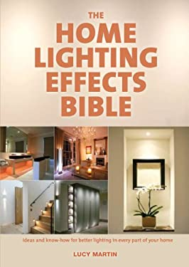 The Home Lighting Effects Bible 9781554077106