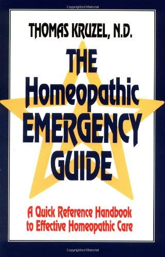 The Homeopathic Emergency Guide: A Quick Reference Guide to Accurate Homeopathic Care 9781556431234