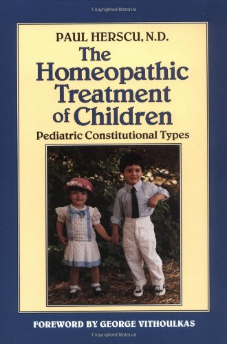 Homeopathic Treatment of Children: Pediatric Constitutional Types 9781556430909