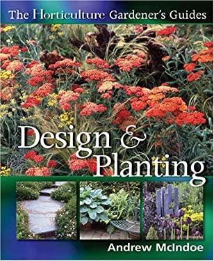 The Horticulture Gardener's Guides Design & Planting 9781558707764
