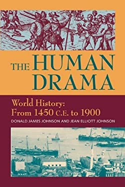 The Human Drama World History: From 1450 C.E. to 1900