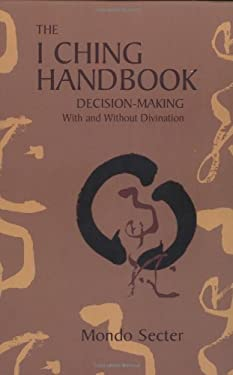The I Ching Handbook: Decision-Making with and Without Divination 9781556434150
