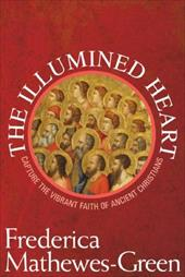 The Illumined Heart: Capture the Vibrant Faith of Ancient Christians 6889630