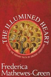 The Illumined Heart: Capture the Vibrant Faith of Ancient Christians 6889630