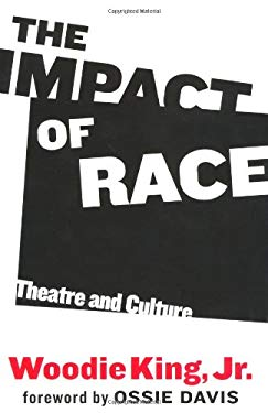 The Impact of Race: Theatre and Culture 9781557835796