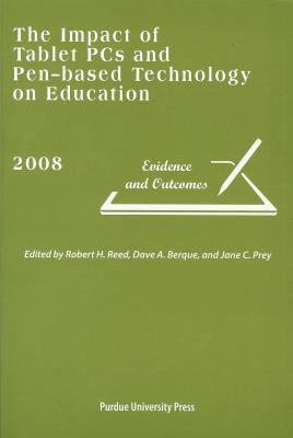 The Impact of Tablet PCs and Pen-Based Technology on Education: Evidence and Outcomes 9781557535313