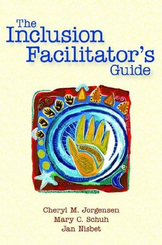 The Inclusion Facilitator's Guide 9781557667076