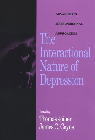 The Interactional Nature of Depression: Advances in Interpersonal Approaches 9781557985347
