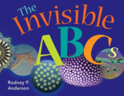 The Invisible ABC's: Exploring the World of Microbes... 9781555813864
