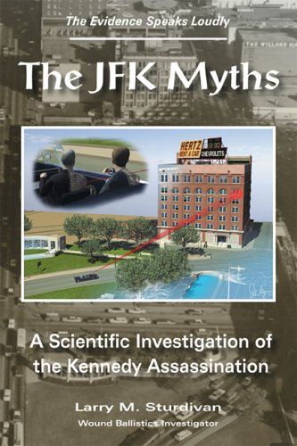 The JFK Myths: A Scientific Investigation of the Kennedy Assassination 9781557788474