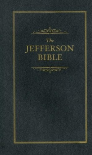 The Jefferson Bible: The Life and Morals of Jesus of Nazareth 9781557091840