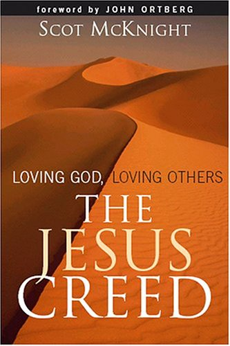 The Jesus Creed: Loving God, Loving Others 9781557254009