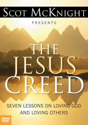 The Jesus Creed: The DVD: Seven Lessons on Loving God and Loving Others 9781557256195