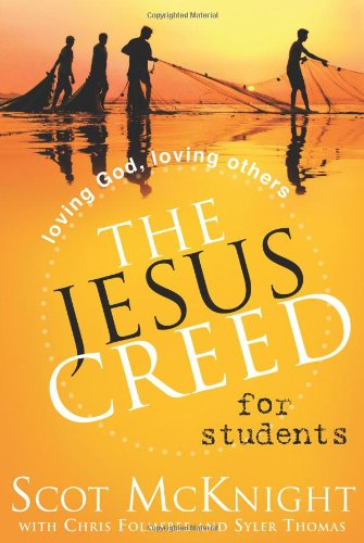 The Jesus Creed for Students: Loving God, Loving Others 9781557258830