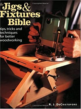 The Jigs & Fixtures Bible 9781558705630